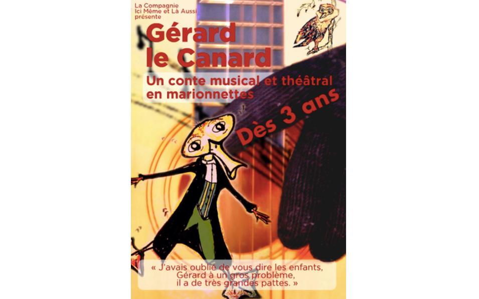 Gérard le canard : présentation du spectacle théâtral et musical